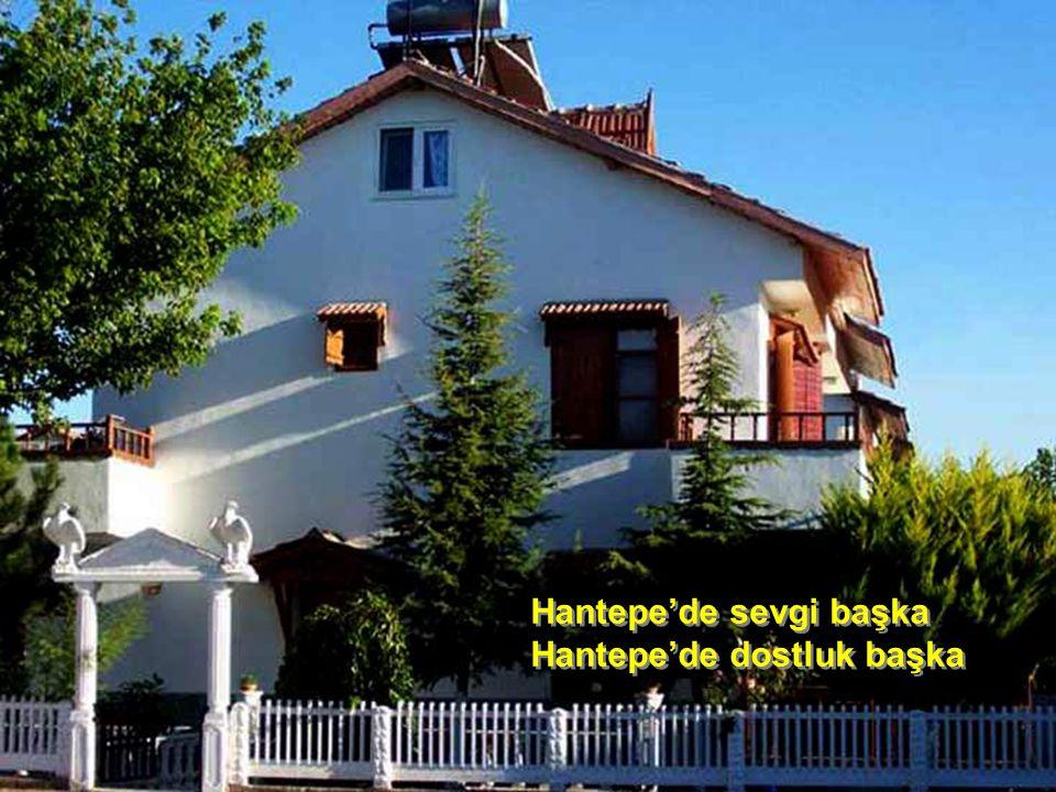 Hantepe'de sevgi başka Hantepe'de dostluk başka