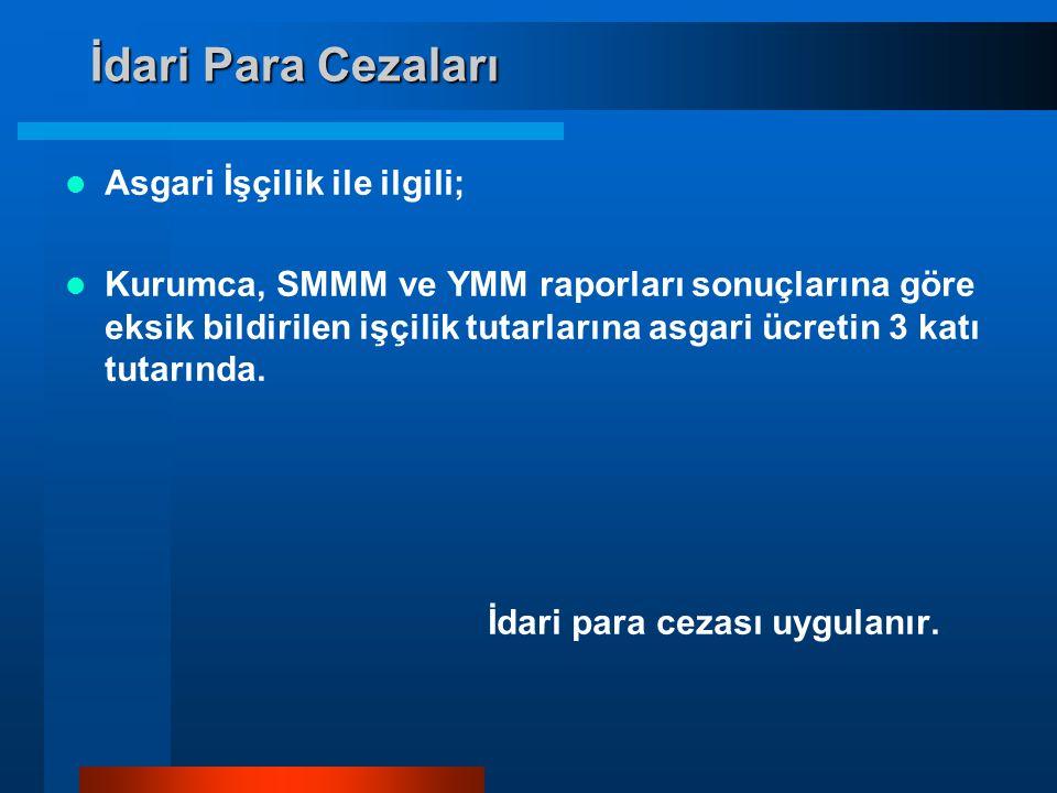İdari Para Cezaları Asgari İşçilik ile ilgili;
