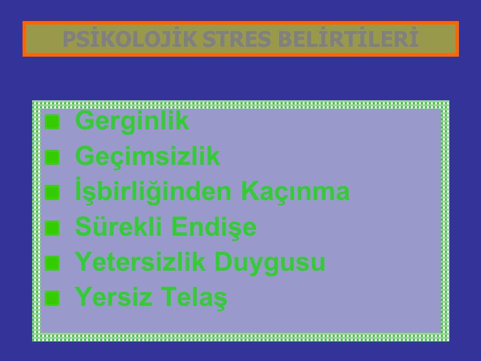 PSİKOLOJİK STRES BELİRTİLERİ