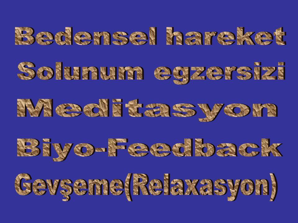 Bedensel hareket Solunum egzersizi Gevşeme(Relaxasyon) Meditasyon