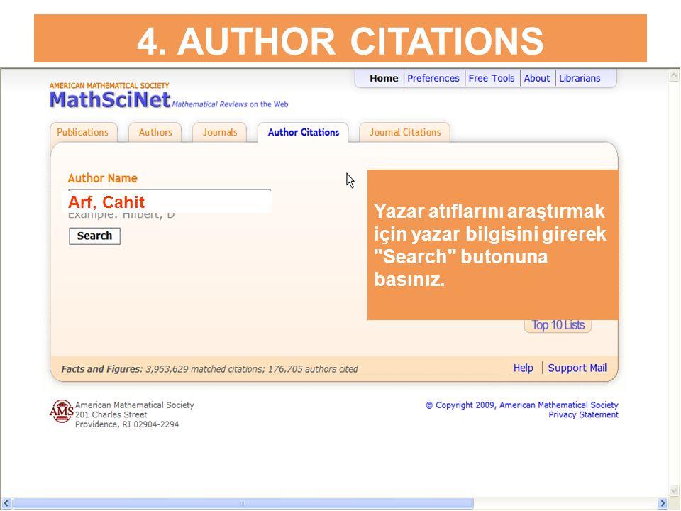 4. AUTHOR CITATIONS Yazar atıflarını araştırmak için yazar bilgisini girerek Search butonuna basınız.