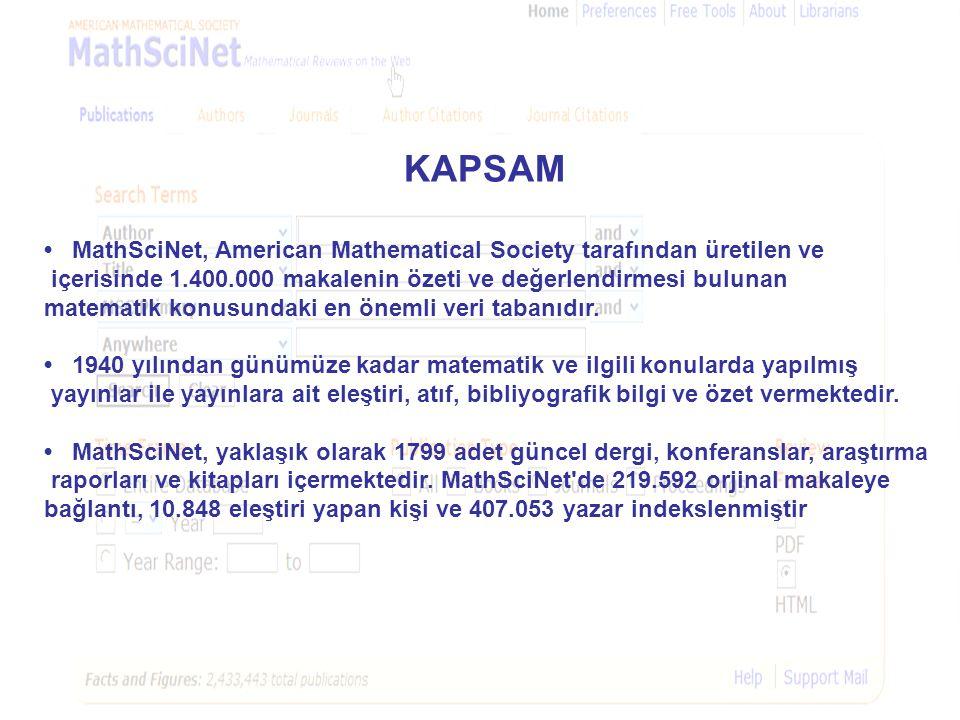 KAPSAM • MathSciNet, American Mathematical Society tarafından üretilen ve içerisinde 1.400.000 makalenin özeti ve değerlendirmesi bulunan.
