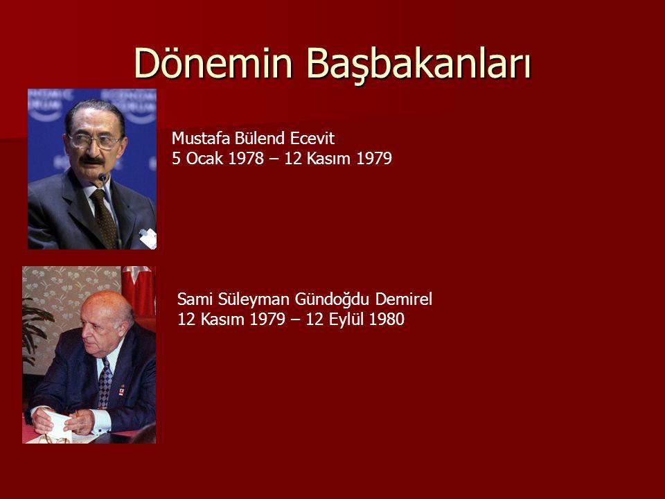 Dönemin Başbakanları Mustafa Bülend Ecevit 5 Ocak 1978 – 12 Kasım 1979