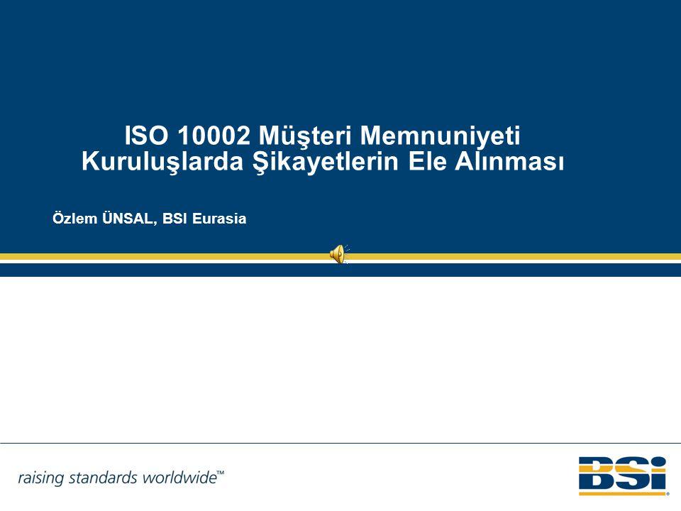 ISO 10002 Müşteri Memnuniyeti Kuruluşlarda Şikayetlerin Ele Alınması
