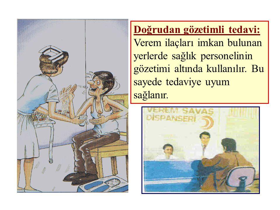 Doğrudan gözetimli tedavi: Verem ilaçları imkan bulunan yerlerde sağlık personelinin gözetimi altında kullanılır.