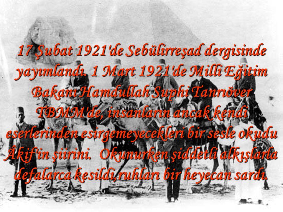 17 Şubat 1921 de Sebülirreşad dergisinde yayımlandı