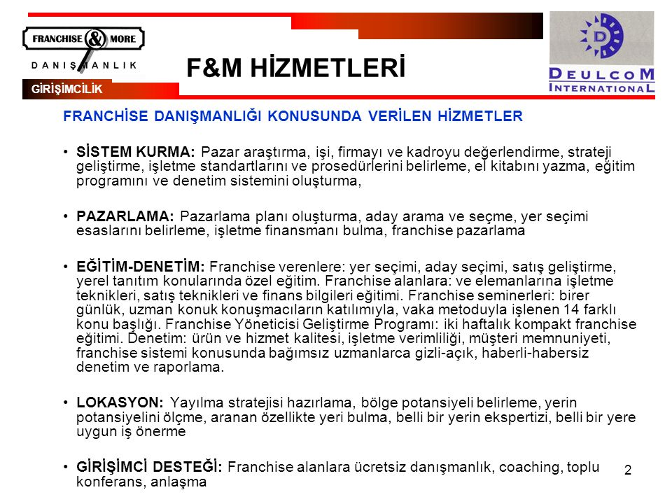 F&M HİZMETLERİ FRANCHİSE DANIŞMANLIĞI KONUSUNDA VERİLEN HİZMETLER