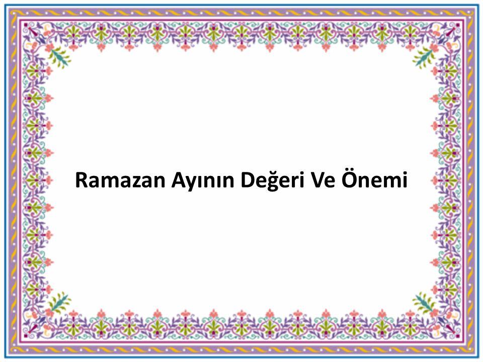 Ramazan Ayının Değeri Ve Önemi