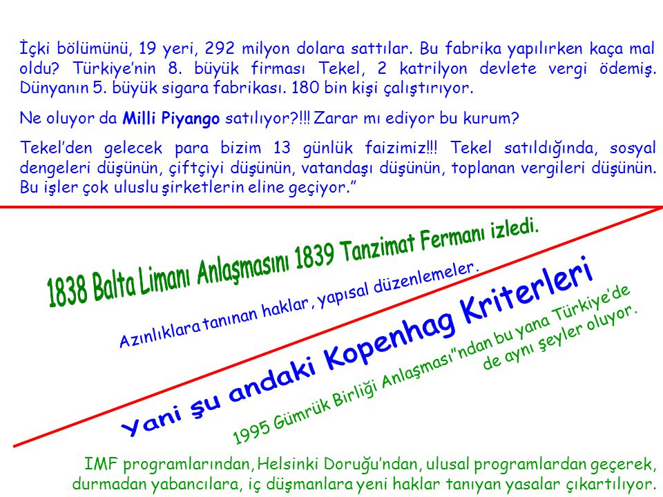 1838 Balta Limanı Anlaşmasını 1839 Tanzimat Fermanı izledi.