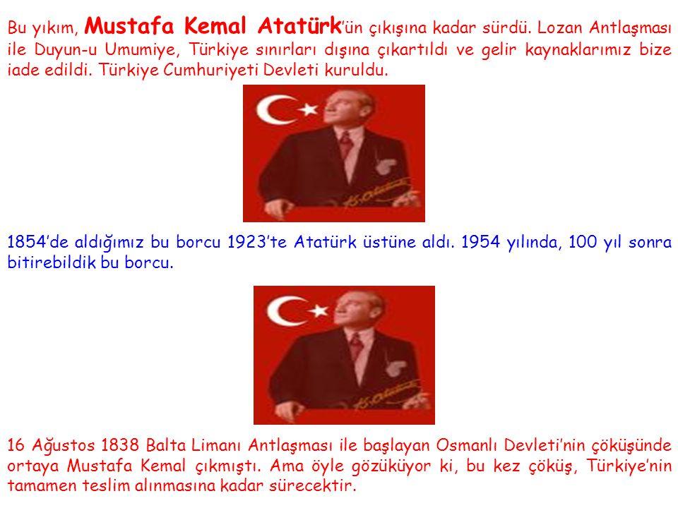 Bu yıkım, Mustafa Kemal Atatürk'ün çıkışına kadar sürdü