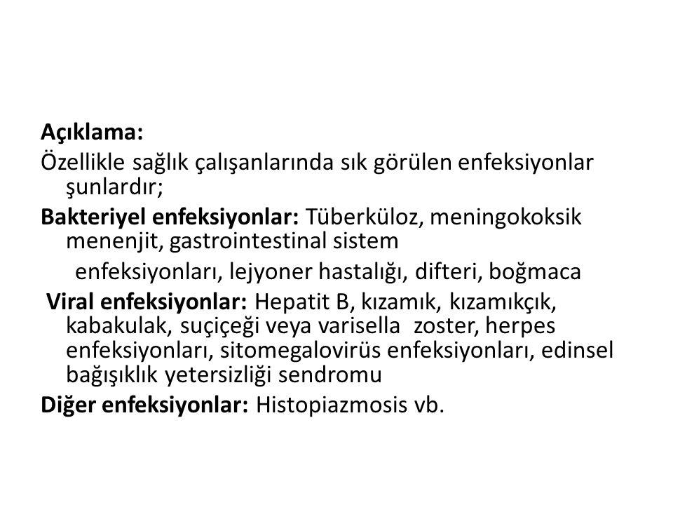 Açıklama: Özellikle sağlık çalışanlarında sık görülen enfeksiyonlar şunlardır;