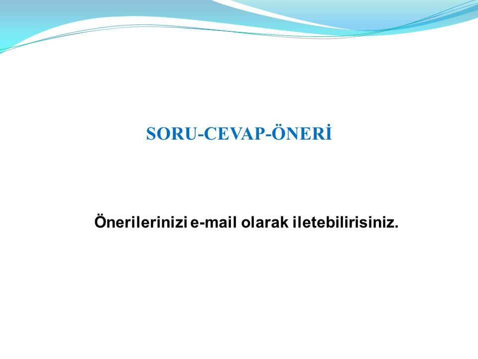 Önerilerinizi e-mail olarak iletebilirisiniz.