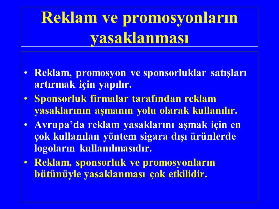 Reklam ve promosyonların yasaklanması