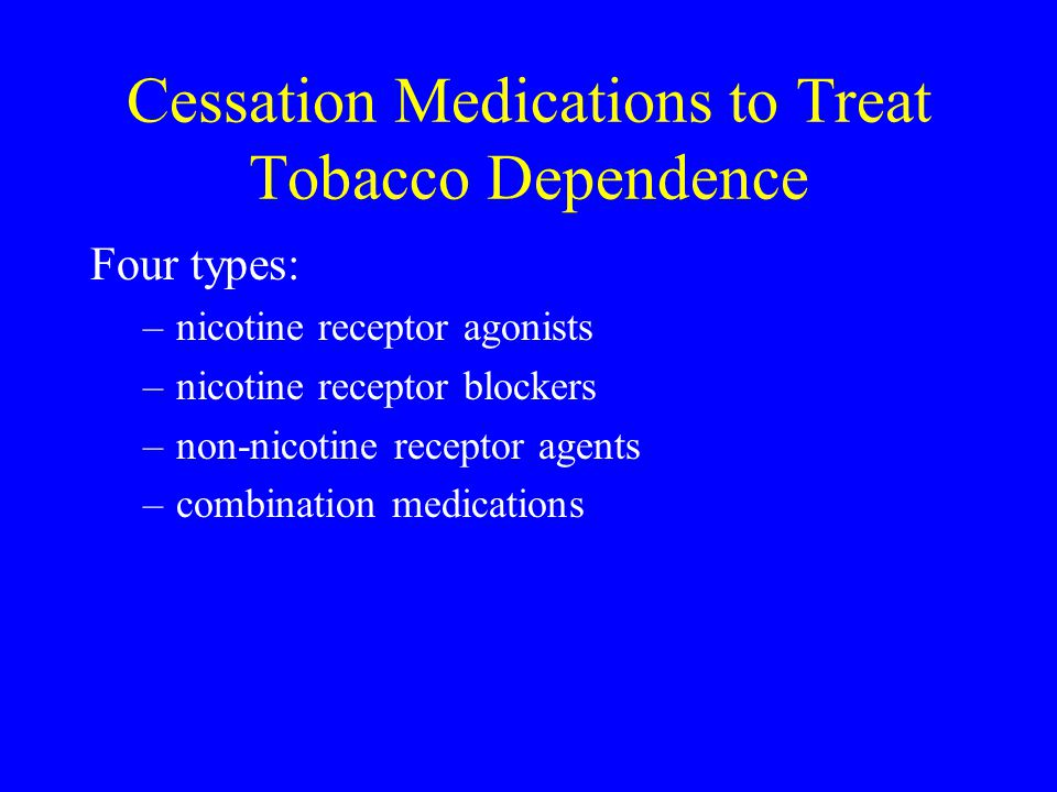 Cessation Medications to Treat Tobacco Dependence