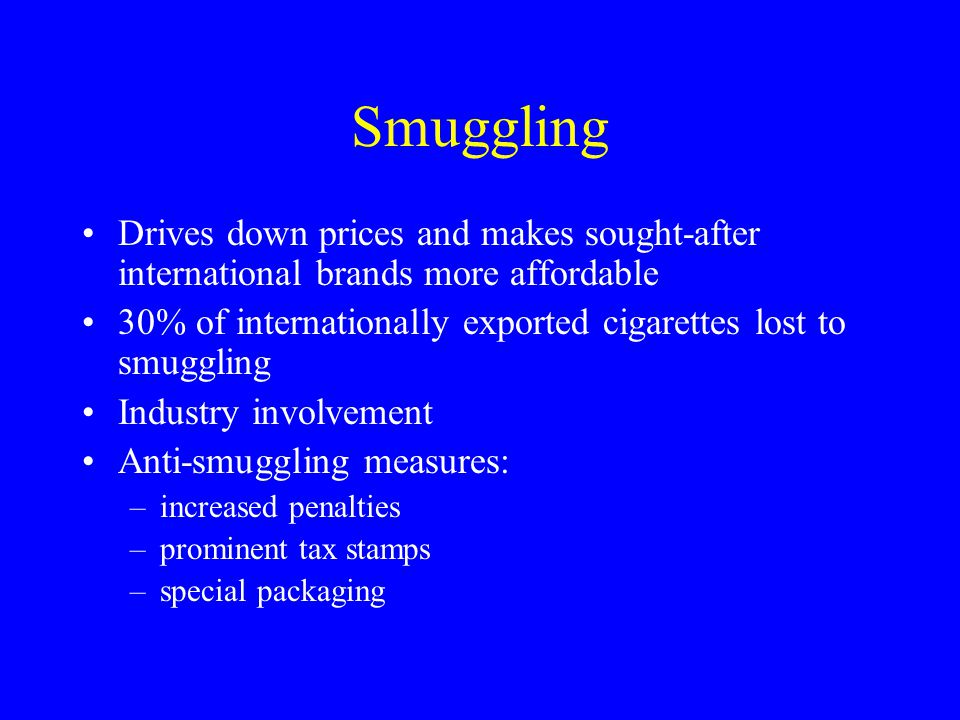 Smuggling Drives down prices and makes sought-after international brands more affordable.