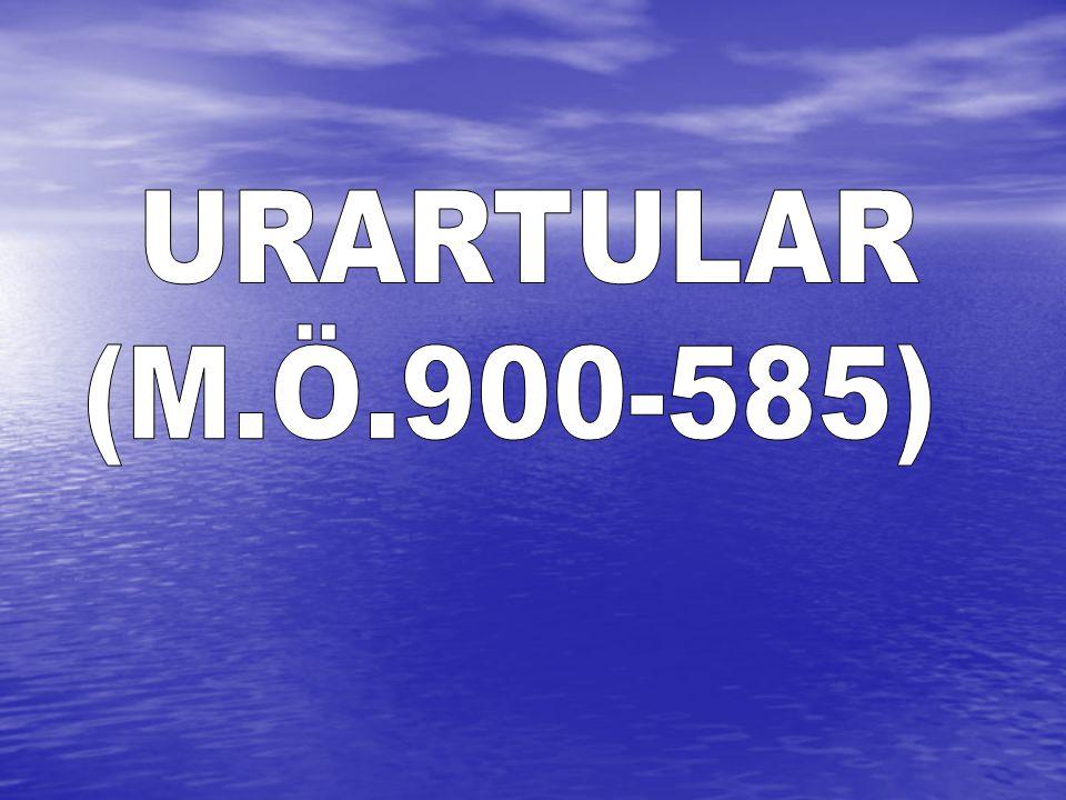 URARTULAR (M.Ö.900-585)