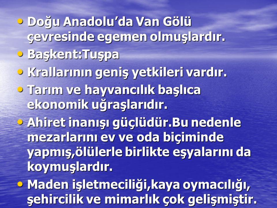 Doğu Anadolu'da Van Gölü çevresinde egemen olmuşlardır.