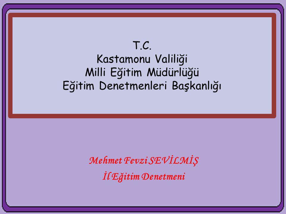 Mehmet Fevzi SEVİLMİŞ İl Eğitim Denetmeni