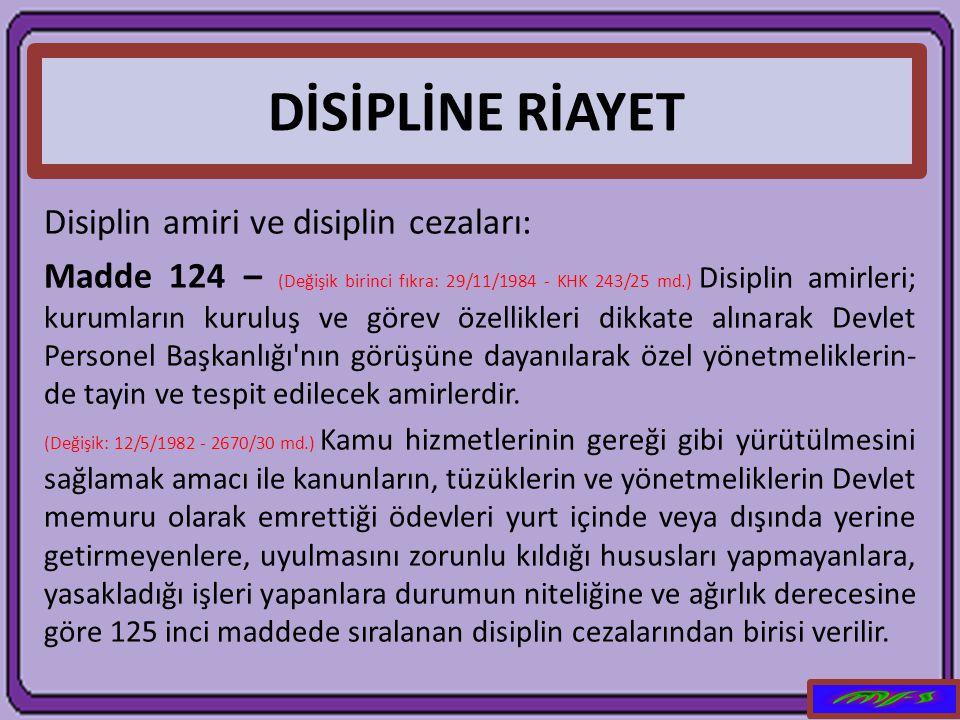 DİSİPLİNE RİAYET Disiplin amiri ve disiplin cezaları: