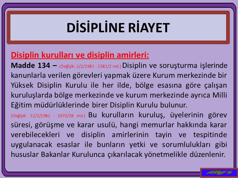DİSİPLİNE RİAYET Disiplin kurulları ve disiplin amirleri: