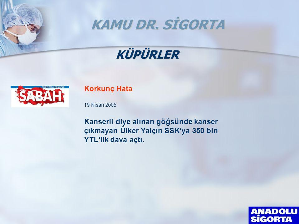 KAMU DR. SİGORTA KÜPÜRLER Korkunç Hata