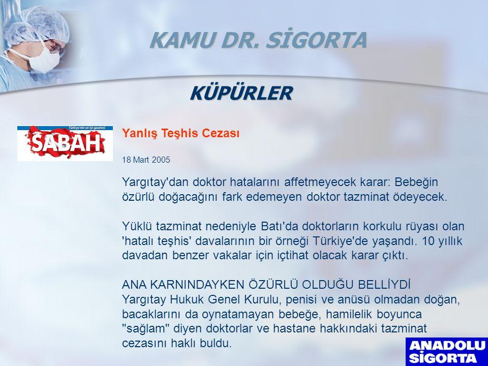 KAMU DR. SİGORTA KÜPÜRLER Yanlış Teşhis Cezası 18 Mart 2005