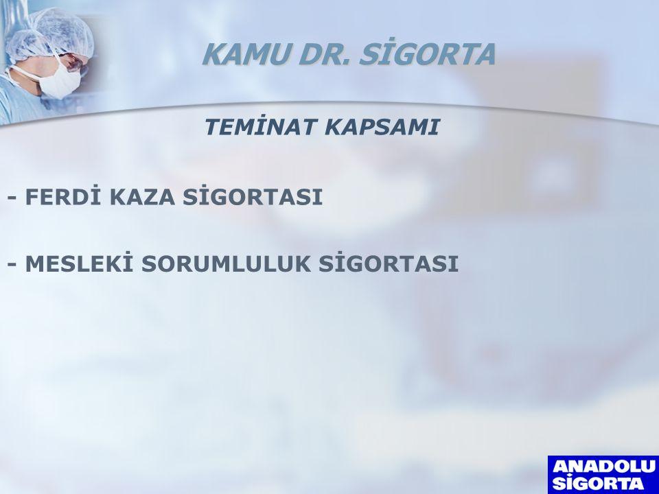 KAMU DR. SİGORTA TEMİNAT KAPSAMI - FERDİ KAZA SİGORTASI