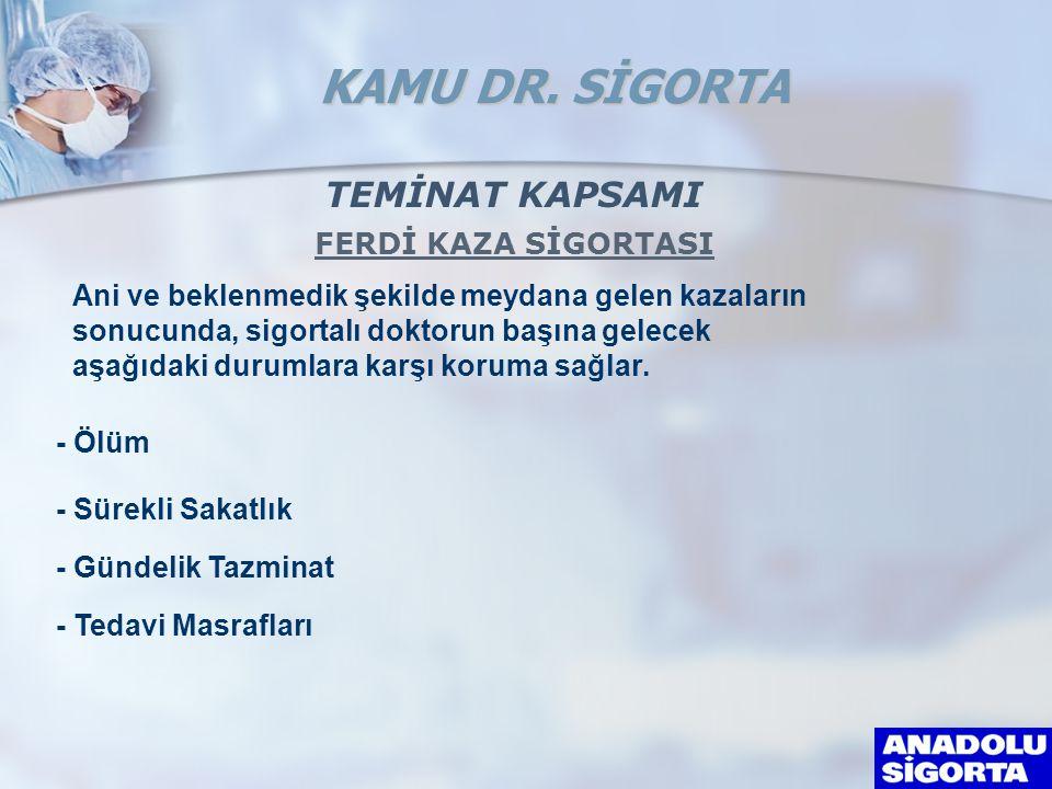 KAMU DR. SİGORTA TEMİNAT KAPSAMI FERDİ KAZA SİGORTASI