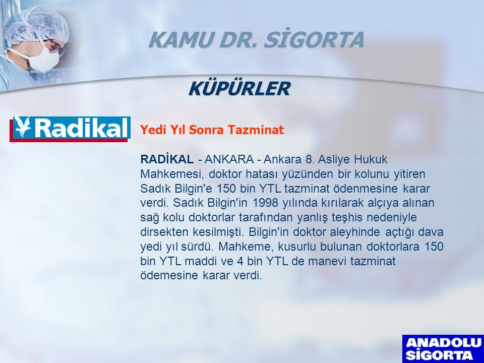 KAMU DR. SİGORTA KÜPÜRLER Yedi Yıl Sonra Tazminat