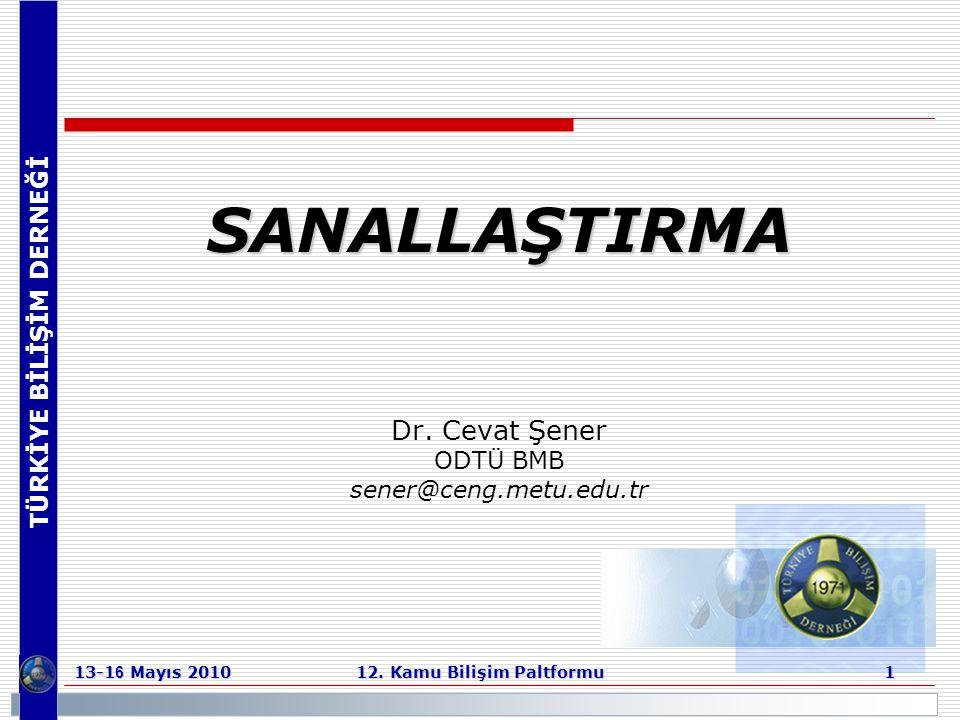 SANALLAŞTIRMA Dr. Cevat Şener ODTÜ BMB sener@ceng.metu.edu.tr