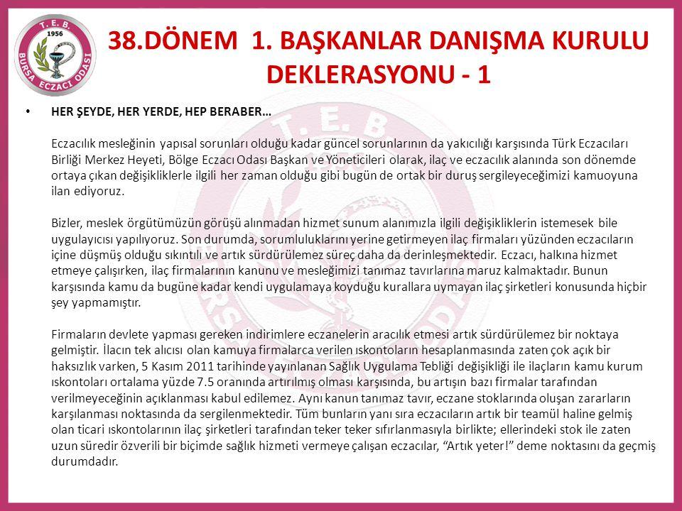 38.DÖNEM 1. BAŞKANLAR DANIŞMA KURULU DEKLERASYONU - 1