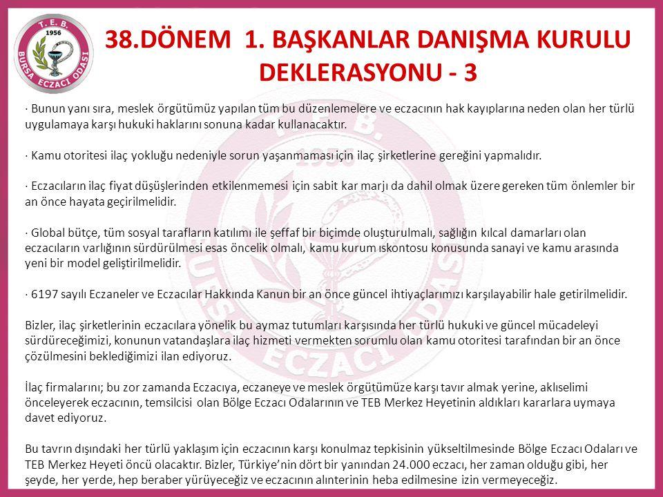 38.DÖNEM 1. BAŞKANLAR DANIŞMA KURULU DEKLERASYONU - 3