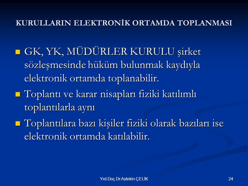 KURULLARIN ELEKTRONİK ORTAMDA TOPLANMASI