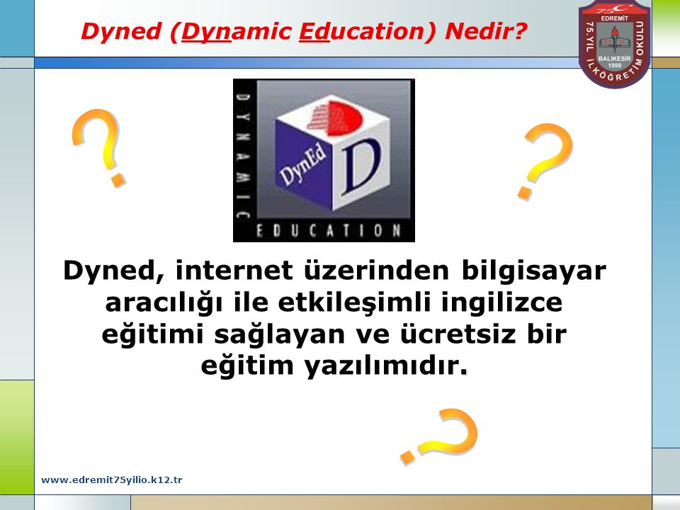 Dyned (Dynamic Education) Nedir