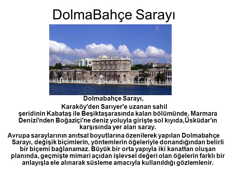 DolmaBahçe Sarayı Dolmabahçe Sarayı,