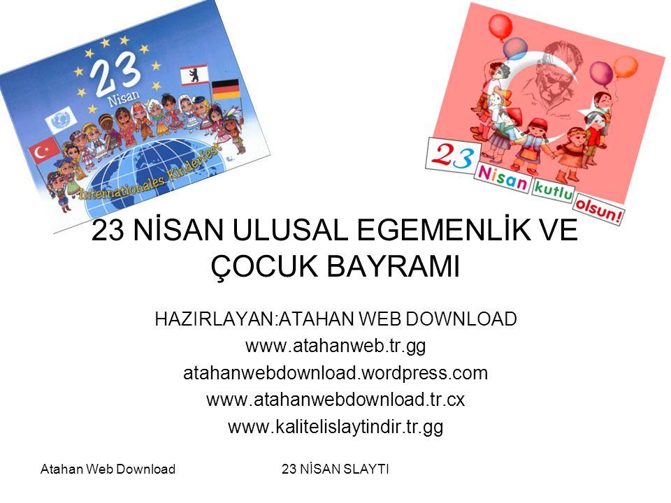 23 NİSAN ULUSAL EGEMENLİK VE ÇOCUK BAYRAMI