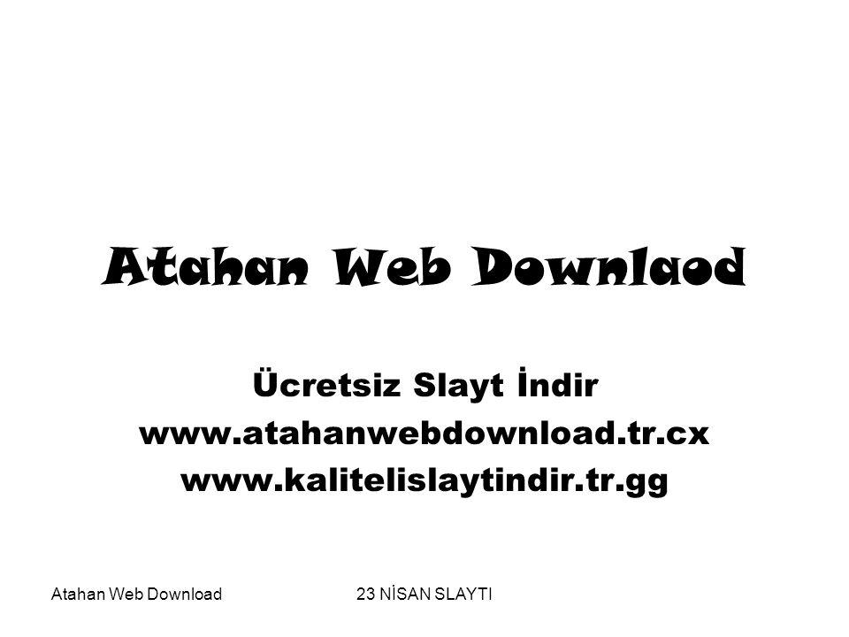 Atahan Web Downlaod Ücretsiz Slayt İndir www.atahanwebdownload.tr.cx