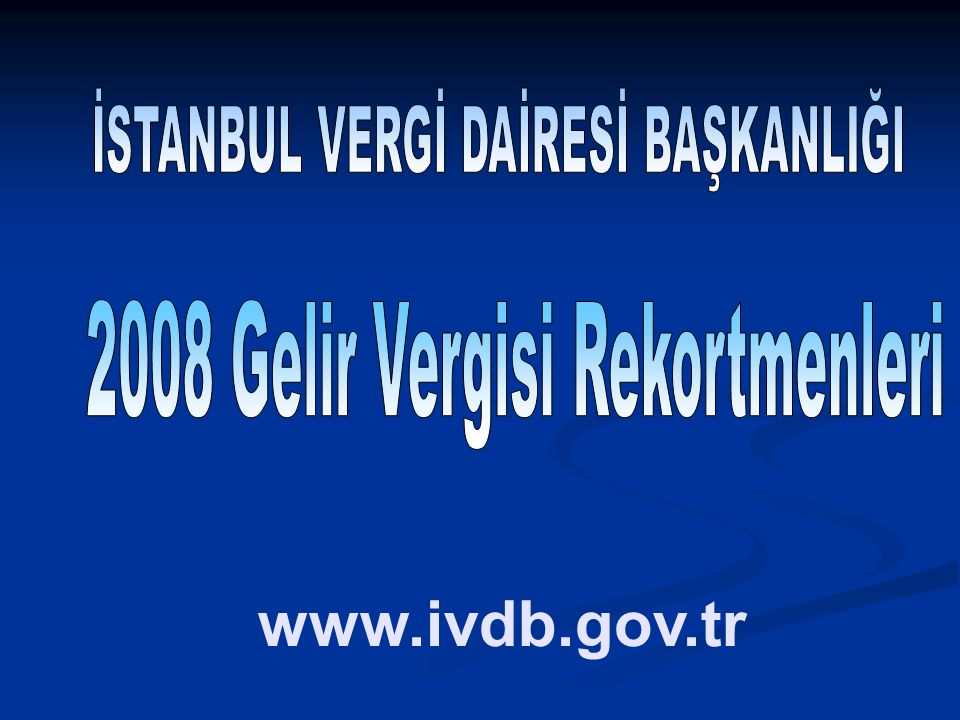 www.ivdb.gov.tr 2008 Gelir Vergisi Rekortmenleri