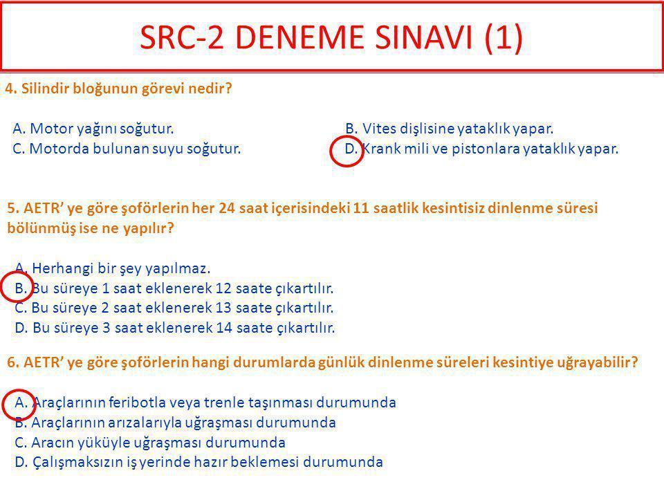 SRC-2 DENEME SINAVI (1) 4. Silindir bloğunun görevi nedir