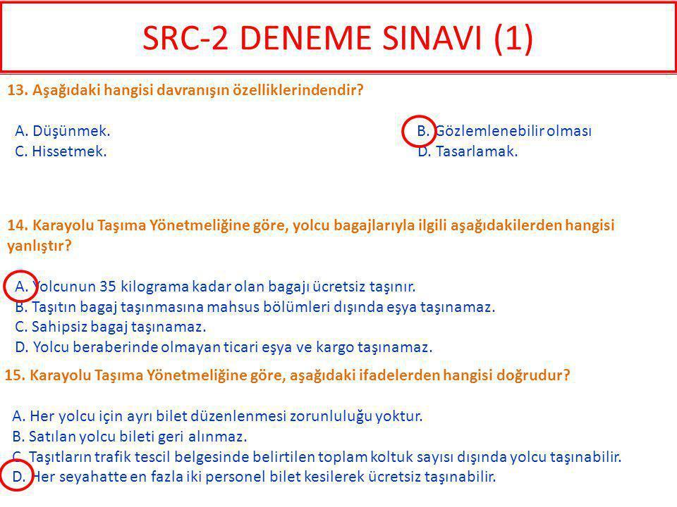 SRC-2 DENEME SINAVI (1) 13. Aşağıdaki hangisi davranışın özelliklerindendir