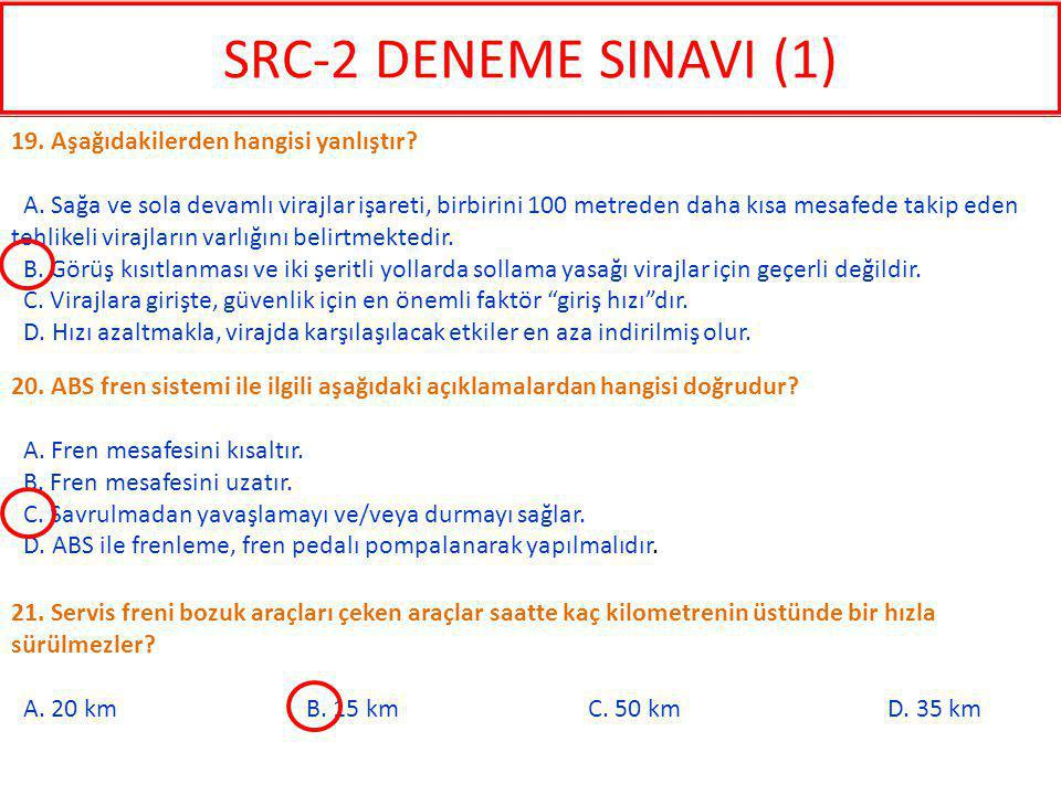 SRC-2 DENEME SINAVI (1) 19. Aşağıdakilerden hangisi yanlıştır