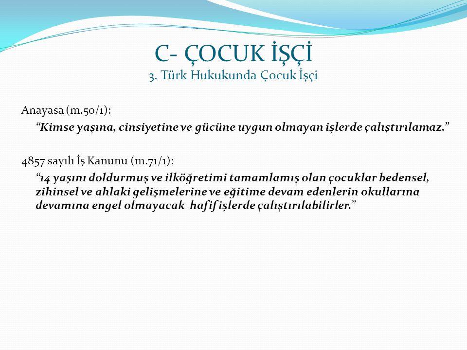 C- ÇOCUK İŞÇİ 3. Türk Hukukunda Çocuk İşçi