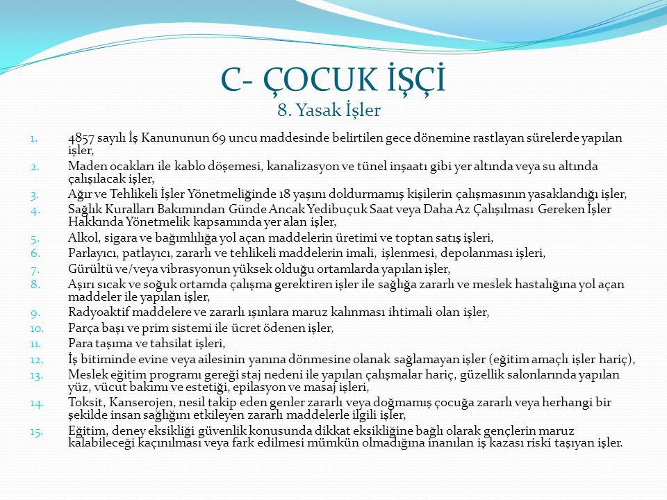 C- ÇOCUK İŞÇİ 8. Yasak İşler