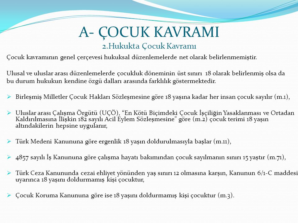 A- ÇOCUK KAVRAMI 2.Hukukta Çocuk Kavramı
