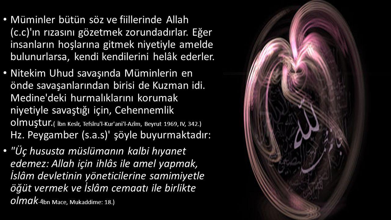 Müminler bütün söz ve fiillerinde Allah (c
