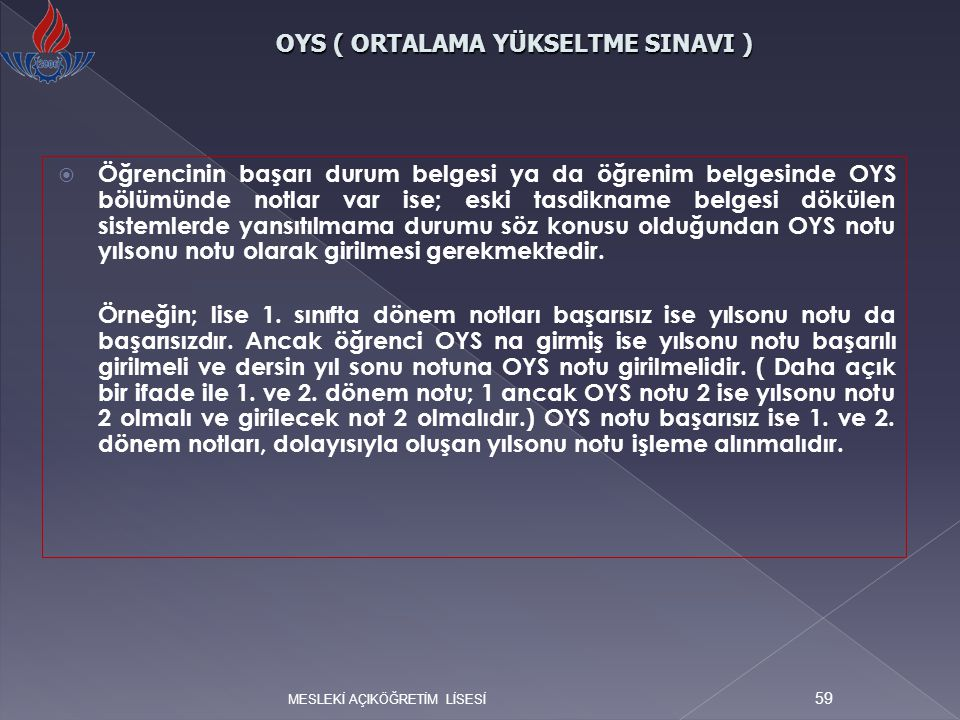 OYS ( ORTALAMA YÜKSELTME SINAVI )