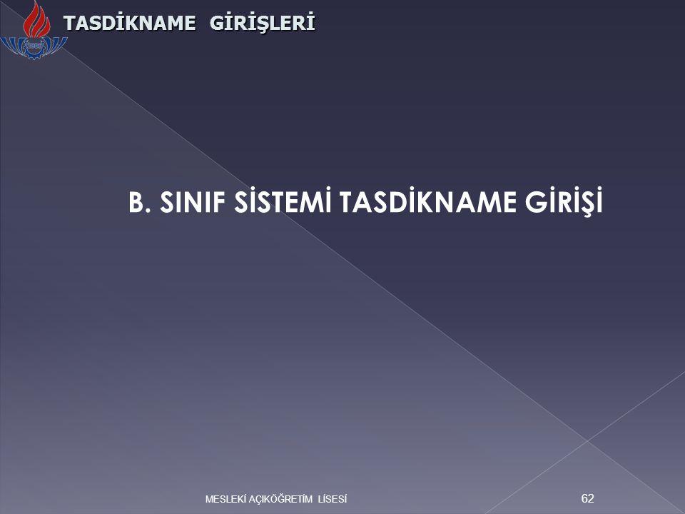 B. SINIF SİSTEMİ TASDİKNAME GİRİŞİ
