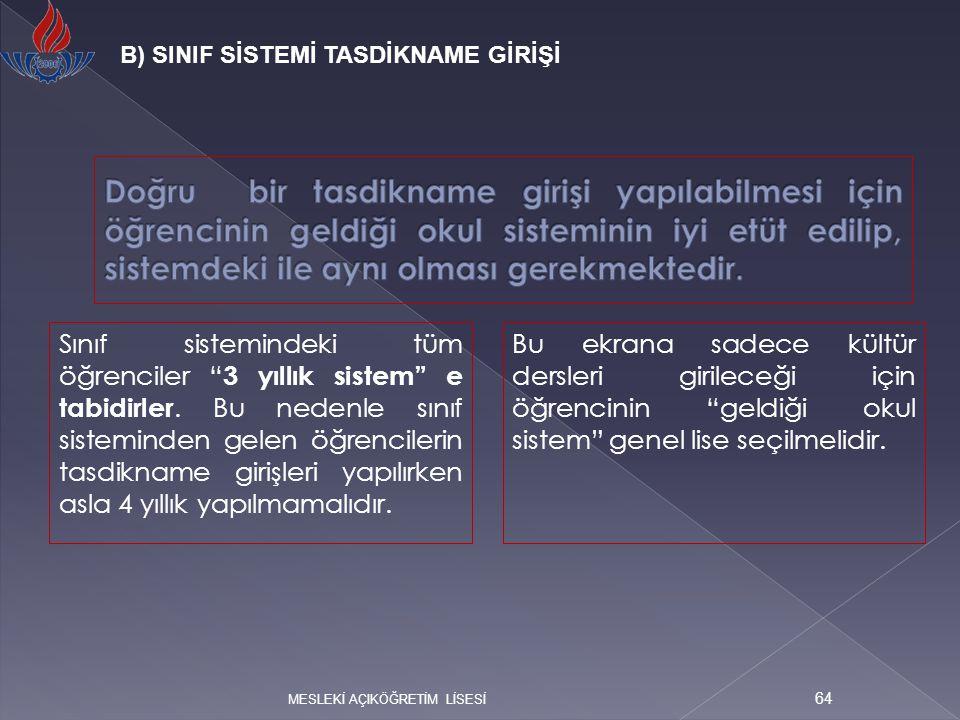 B) SINIF SİSTEMİ TASDİKNAME GİRİŞİ