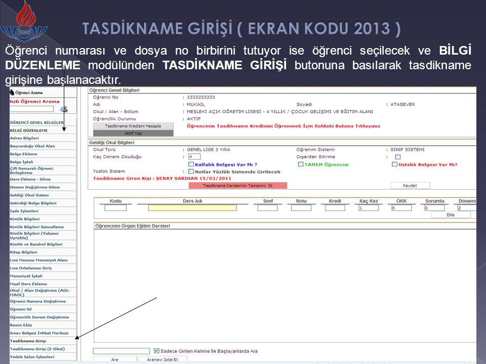 TASDİKNAME GİRİŞİ ( EKRAN KODU 2013 )