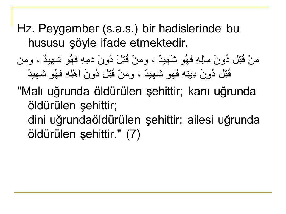Hz. Peygamber (s.a.s.) bir hadislerinde bu hususu şöyle ifade etmektedir.